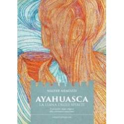 Ayahuasca. La liana degli...