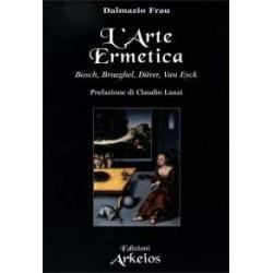 .L'Arte Ermetica. Bosch,...