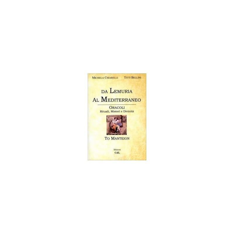 Da Lemuria al Mediterraneo. Oracoli - Rituali, Misteri e Divinità