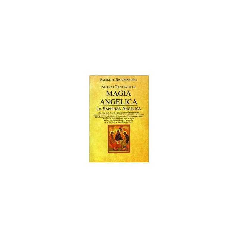 Antico Trattato di Magia Angelica. La Sapienza Angelica