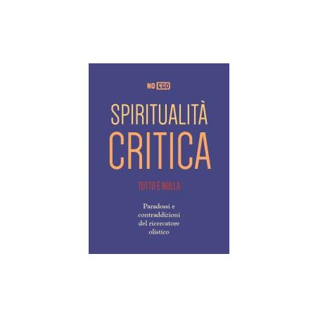 .Spiritualità critica. Tutto è nulla