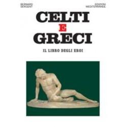 Celti e Greci. Il libro...